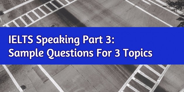 IELTS Speaking Part 3 Questions